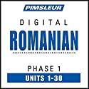 Romanian Phase 1, Units 1-30: Learn to Speak and Understand Romanian with Pimsleur Language Programs Speech by  Pimsleur Narrated by  Pimsleur
