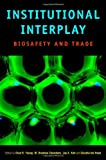 img - for Institutional Interplay: Biosafety and Trade book / textbook / text book