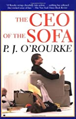 The CEO of the Sofa (O'Rourke, P. J.) [Paperback] [2002] (Author) P. J. O'Rourke