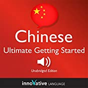 Learn Chinese - Ultimate Getting Started with Chinese Box Set, Lessons 1-55: Absolute Beginner Chinese #7 |  Innovative Language Learning