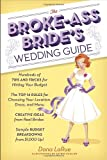 The Broke-Ass Bride's Wedding Guide