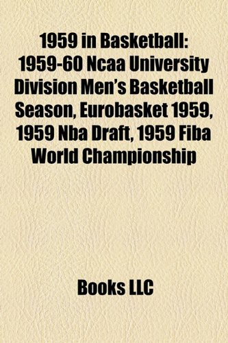 1959 in Basketball: EuroBasket 1959, 1959 NBA Draft, 1959 FIBA World Championship, 1959 NAIA Men's Division I Basketball Tournament