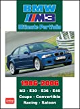BMW M3 Ultimate Portfolio 1986-2006 (Brooklands Books Road Test Series): M3. E30. E36. E46. Coupe. Convertible. Racing. Saloon R.M. Clarke