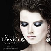 Mine to Tarnish: Mine, Book 0.5 | Janeal Falor