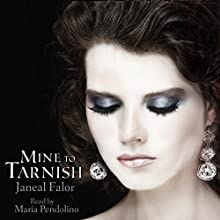 Mine to Tarnish: Mine, Book 0.5 (       UNABRIDGED) by Janeal Falor Narrated by Maria Pendolino