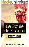 LA POULE DE FRANCE (Dr�les d'Histoires t. 1)