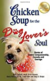 img - for Chicken Soup for the Dog Lover's Soul: Stories of Canine Companionship, Comedy and Courage (Chicken Soup for the Soul) by Canfield, Jack, Hansen, Mark Victor, Kline, Carol (2012) Paperback book / textbook / text book