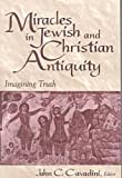 img - for Miracles in Jewish and Christian Antiquity: Imagining Truth (Notre Dame Studies in Theology, Volume 3) book / textbook / text book