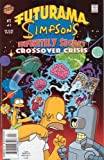 "Futurama Simpsons ""Infinitely Secret Crossover Crisis"" (1st Edition of 1st Series, Volume 1)"
