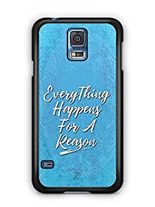 YuBingo Everything Happens For A Reason Designer Mobile Case Back Cover for Samsung Galaxy S5