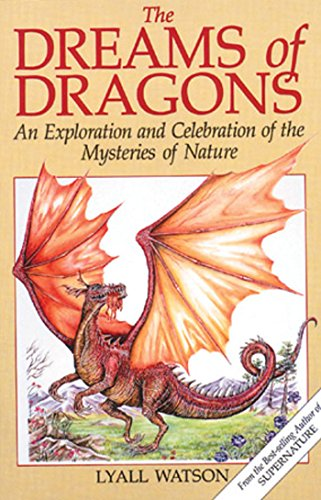 Dreams of Dragons: An Exploration and Celebration of the Mysteries of Nature