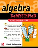 Algebra Demystified: A Self Teaching Guide (Demystified)