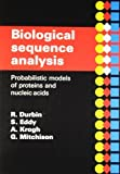 img - for Biological Sequence Analysis: Probabilistic Models of Proteins and Nucleic Acids by Durbin, Richard, Eddy, Sean R., Krogh, Anders, Mitchison, Gr (2005) Paperback book / textbook / text book