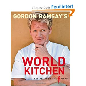 gordon ramsay 39 s world kitchen gordon ramsay livres. Black Bedroom Furniture Sets. Home Design Ideas