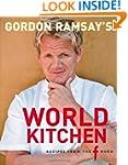 Gordon Ramsay's World Kitchen: Recipe...