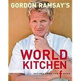"Gordon Ramsay's World Kitchen: Recipes from ""The F Word""by Gordon Ramsay"