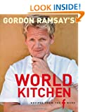 "Gordon Ramsay's World Kitchen: Recipes from ""The F Word"""