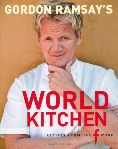 Gordon Ramsay's World Kitchen: Recipes from