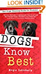 Dogs Know Best: Two Dogs' Training Gu...