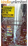 Legendary Detective at the World's End (Book 1)