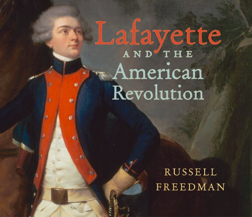 Lafayette and the American Revolution (Russell Freedman's Library of American History)
