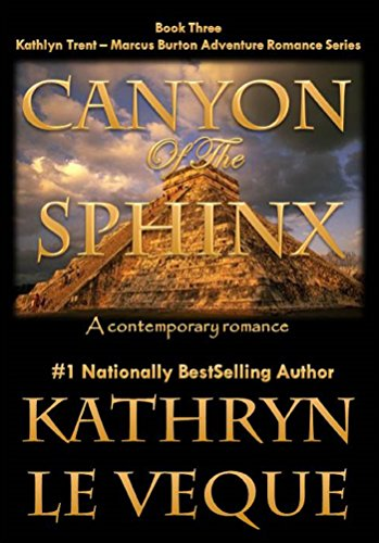 Canyon of the Sphinx (Kathlyn Trent/Marcus Burton Romance Adventures Book 3)