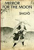 Saigyo Mirror for the Moon (0811206998) by Saigyo
