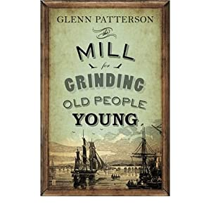 (MILL FOR GRINDING OLD PEOPLE YOUNG) BY PATTERSON, GLENN[ AUTHOR ]Paperback 03-2012
