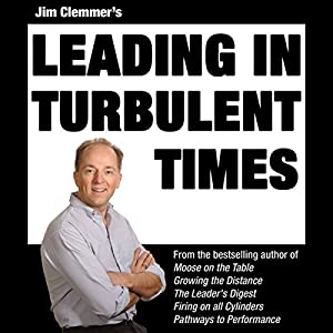Jim Clemmer's Leading in Turbulent Times Audiobook