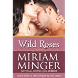 Wild Roses (The O'Byrne Brides Series - Book Two)by Miriam Minger