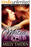 Unexpectedly Mated (BBW Paranormal Shape Shifter Romance): An Alpha male. A curvy but sassy BBW. A trip to Sin City neither will ever forget. (Sassy Mates Book 3)