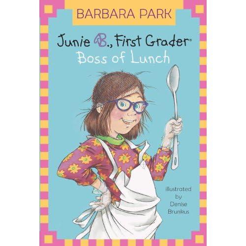 Grader: Boss of Lunch (Junie B. Jones): Barbara Park,Denise Brunkus