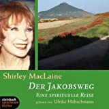 Der Jakobsweg - Eine spirituelle Reise - 4 CDs mit O-Ton von Shirley MacLaine -