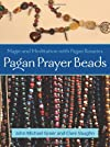 Pagan Prayer Beads: How to Make and Use Pagan Rosaries