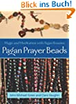 Pagan Prayer Beads: Magic and Meditat...