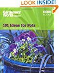 Gardeners' World - 101 Ideas for Pots...