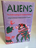 Aliens: The Anthropology of Science Fiction (Alternatives)