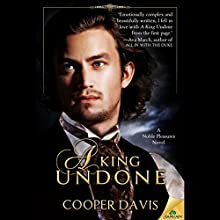 A King Undone: Noble Pleasures, Book 1 (       UNABRIDGED) by Cooper Davis Narrated by John Hartley
