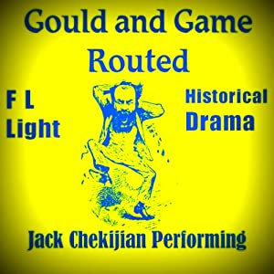Gould and Game Routed: A Drama of the Gouldium | [F L Light]