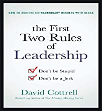 The First Two Rules of Leadership: Don't Be Stupid, Don't Be a Jerk | Livre audio Auteur(s) : David Cottrell Narrateur(s) : Steven Menasche