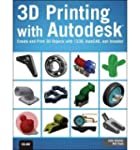 [(3D Printing With Autodesk: Create a...