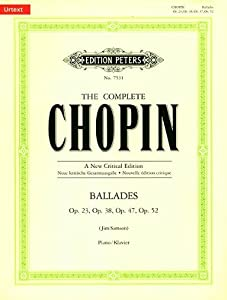 Ballades Opp. 23, 38, 47 & 52 (The Complete Chopin A Critical Edition) by Edition Peters