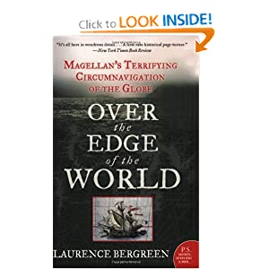 Over the Edge of the World: Magellan's Terrifying Circumnavigation of the Globe by