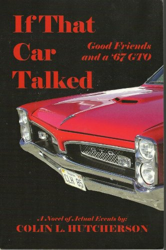if-that-car-talked-good-friends-and-a-67-gto-english-edition