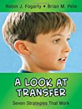 A Look at Transfer: Seven Strategies That Work (In A Nutshell Series) (0971733260) by Fogarty, Robin J.