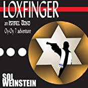Loxfinger: An Israel Bond Oy-Oy-7 Adventure, Book 1 | [Sol Weinstein]