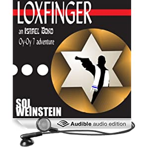 Loxfinger: An Israel Bond Oy-Oy-7 Adventure, Book 1