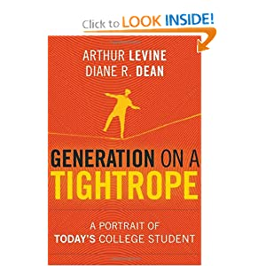 Generation on a Tightrope: A Portrait of Today's College Student Arthur Levine and Diane R. Dean