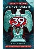 Acquista The 39 Clues: Cahills vs. Vespers Book 2: A King