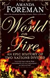 World on Fire: An Epic History of Two Nations Divided (0141040580) by Foreman, Amanda